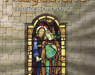 Book 6 – Mary Magdalene, Princess of Orange
